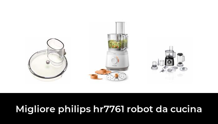 11 Migliore Philips Hr7761 Robot Da Cucina Nel 2021 Dopo 40 Ore Di Ricerca